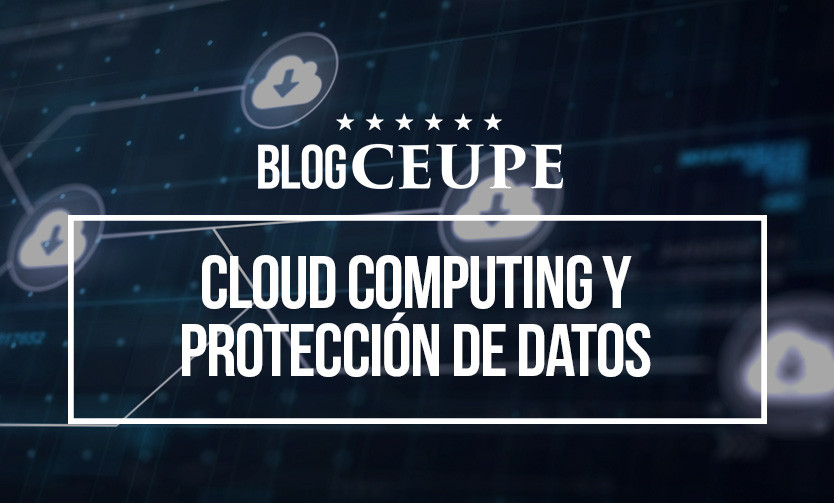 Cloud computing y protección de datos