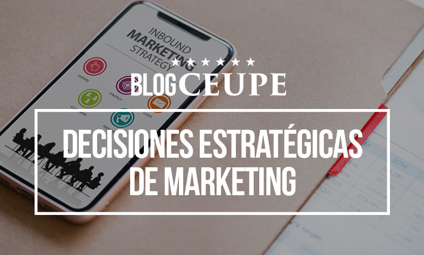 Decisiones estratégicas de marketing