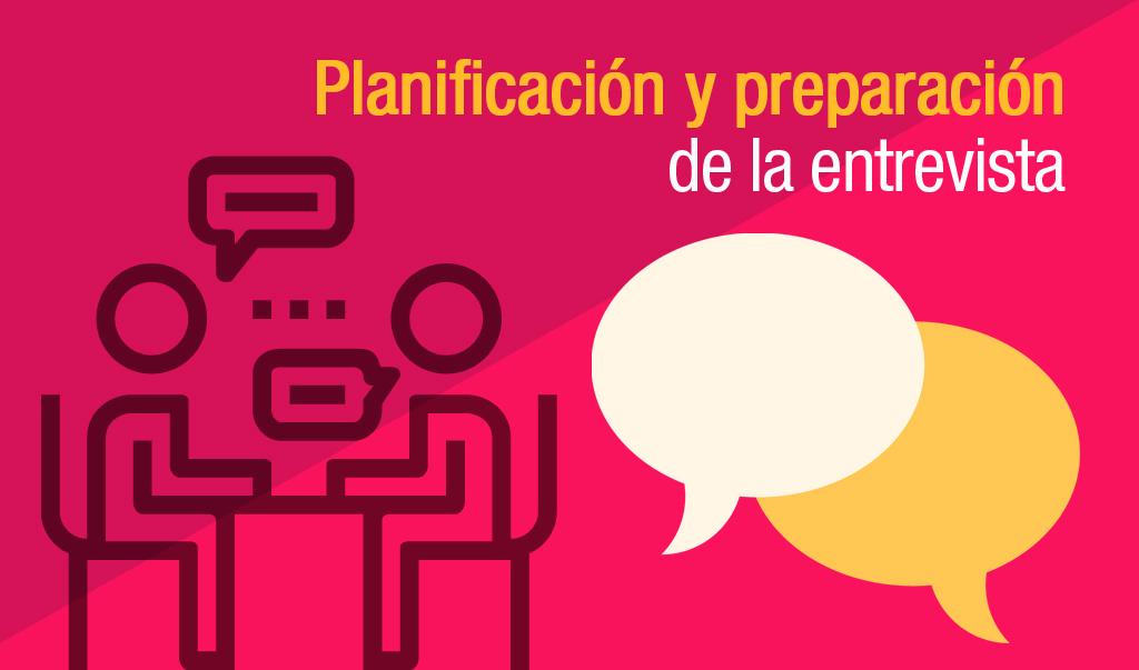 Planificación y preparación de la entrevista