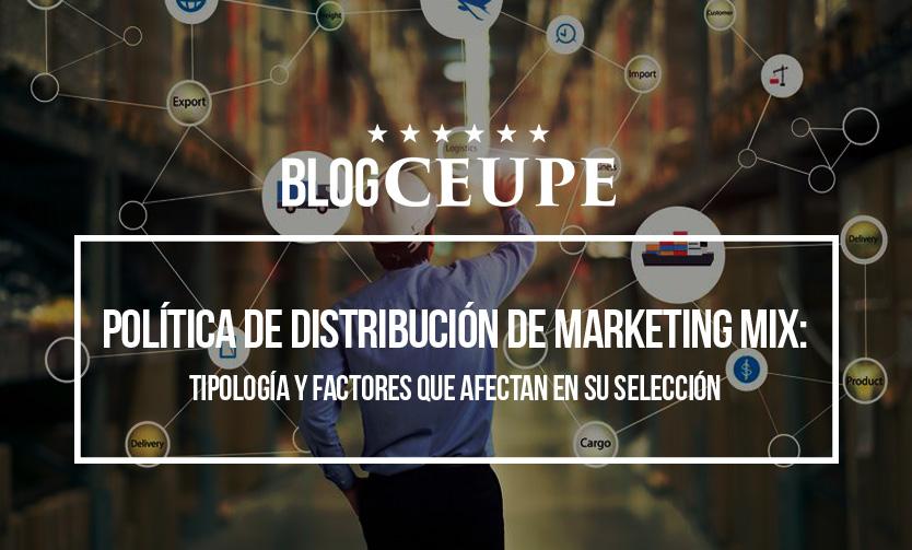 a8c3e7e217 Política de distribución de marketing mix  estrategias y factores que  afectan en su selección