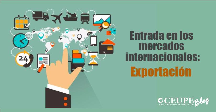 e9899d5ee701 Entrada en los mercados internacionales  Exportación