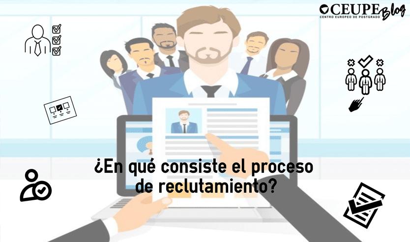 799621c01b1 ¿En qué consiste el proceso de reclutamiento?