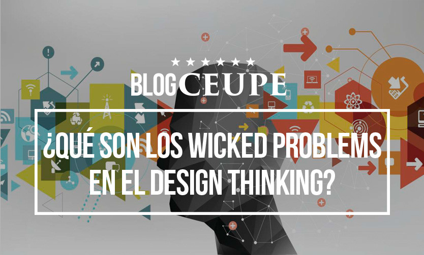¿Qué son los Wicked problems en el Design thinking?